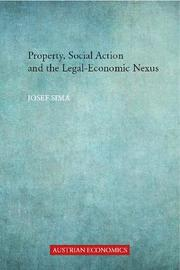 Property, Social Action and the Legal-Economic Nexus by Josef Sima