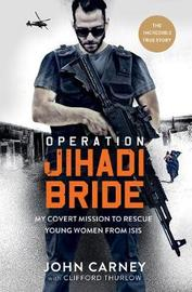 Operation Jihadi Bride by Monoray