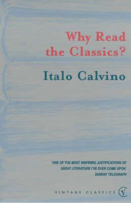 Why Read the Classics? by Italo Calvino image
