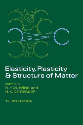 Elasticity, Plasticity and Structure of Matter by R. Houwink image