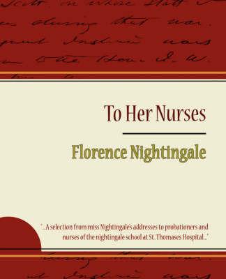 To Her Nurses - Florence Nightingale