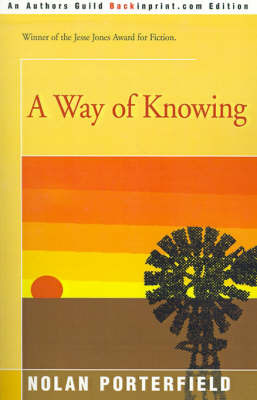 A Way of Knowing by Nolan Porterfield