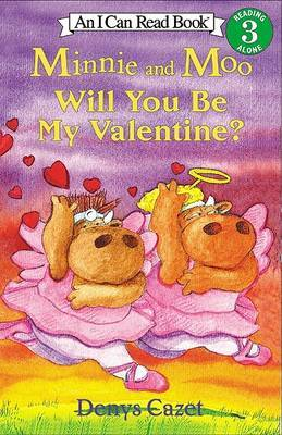 Minnie and Moo Will You be My by Denys Cazet