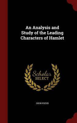 An Analysis and Study of the Leading Characters of Hamlet by Oxon Pseud