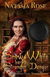 Snow White Learns Stranger Danger by Natasja Rose