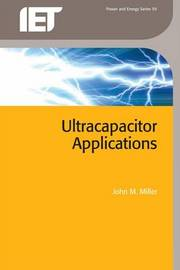Ultracapacitor Applications by John M. Miller