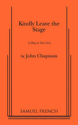 Kindly Leave the Stage by John Chapman image