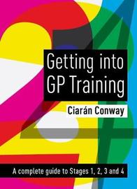 Getting into GP Training by Ciaran Conway