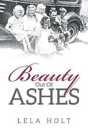 Beauty Out of Ashes by Lela Holt image
