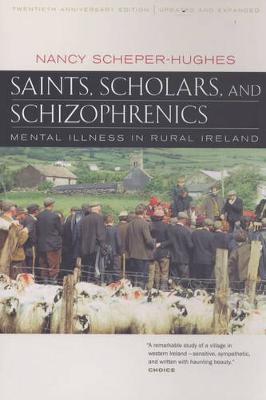 Saints, Scholars, and Schizophrenics by Nancy Scheper-Hughes image