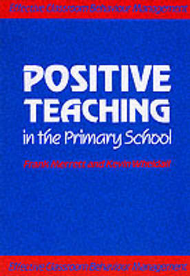 Positive Teaching in the Primary School by Frank Merrett image