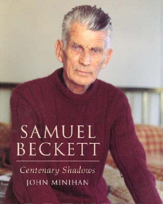 Samuel Beckett - Centenary Shadows by John Minihan image