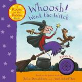 Whoosh! Went the Witch: A Room on the Broom Book by Julia Donaldson