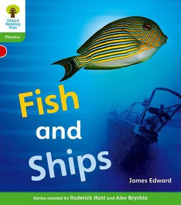 Oxford Reading Tree: Level 2: Floppy's Phonics Non-Fiction: Fish and Ships by James Edward