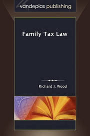 Family Tax Law by Richard J Wood