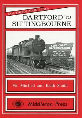 Dartford to Sittingbourne by Vic Mitchell