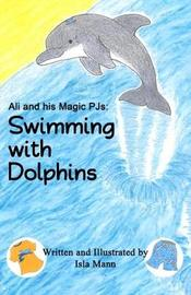 Ali and his Magic PJs: Swimming with Dolphins by Isla Mann