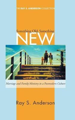Something Old, Something New by Ray S Anderson