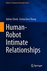 Human-Robot Intimate Relationships by Adrian Cheok