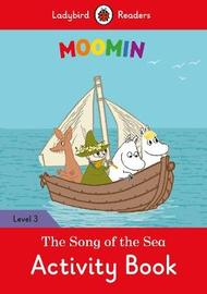 Moomin: The Song of the Sea Activity Book - Ladybird Readers Level 3 by Ladybird