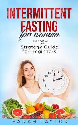 Intermittent Fasting for Women by Sarah Taylor