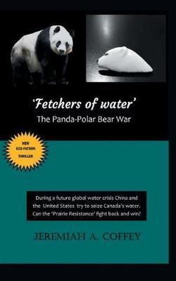 Fetchers of Water by Jeremiah A Coffey