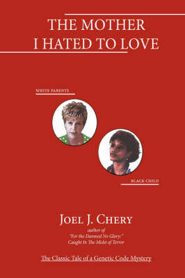 The Mother I Hated to Love by Joel J. Chery image