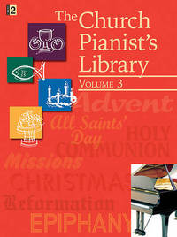 The Church Pianist's Library, Vol. 3 by Various