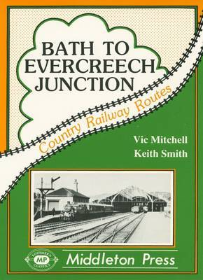 Bath to Evercreech Junction by Vic Mitchell