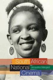 South African National Cinema by Jacqueline Maingard