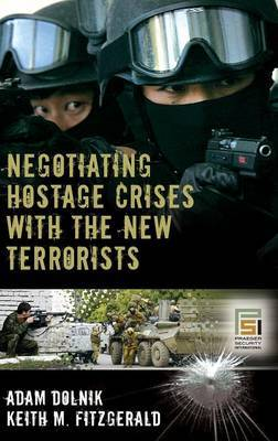 Negotiating Hostage Crises with the New Terrorists by Adam Dolnik image