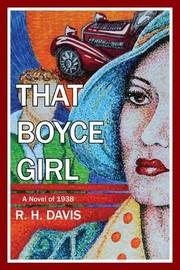 That Boyce Girl: A Novel of 1938 by R.H. Davis image