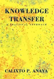 Knowledge Transfer by Calixto P. Anaya