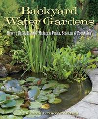 Backyard Water Gardens by Veronica Lorson Fowler