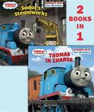 Thomas & Friends: Thomas in Charge/Sodor's Steamworks by W. Awdry