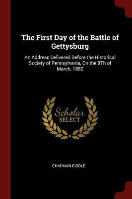 The First Day of the Battle of Gettysburg by Chapman Biddle