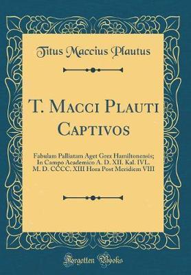 T. Macci Plauti Captivos by Titus Maccius Plautus