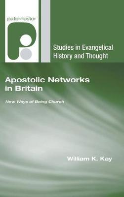 Apostolic Networks in Britain by William K. Kay image