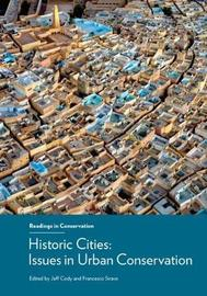 Historic Cities - Issues in Urban Conservation by Jeff Cody