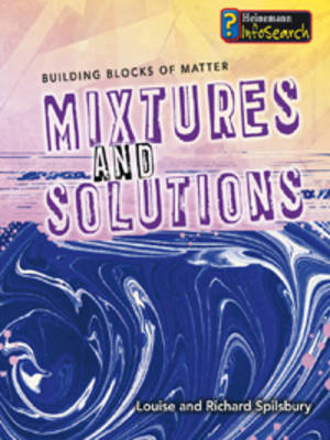 Mixtures and Solutions by Louise Spilsbury image