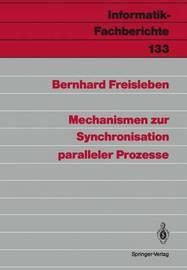 Mechanismen Zur Synchronisation Paralleler Prozesse by Bernhard Freisleben