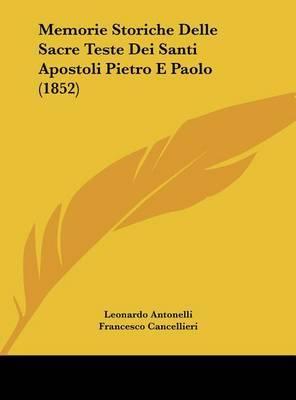 Memorie Storiche Delle Sacre Teste Dei Santi Apostoli Pietro E Paolo (1852) by Francesco Cancellieri image