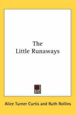 The Little Runaways by Alice Turner Curtis