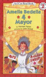 Amelia Bedelia 4 Mayor by Peggy Parish