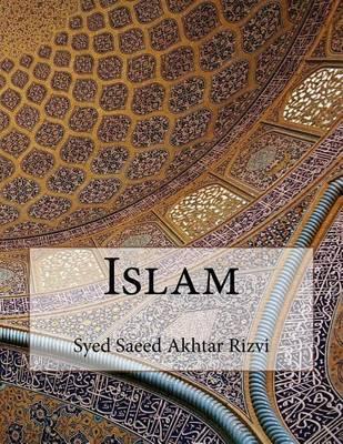 Islam by Syed Saeed Akhtar Rizvi