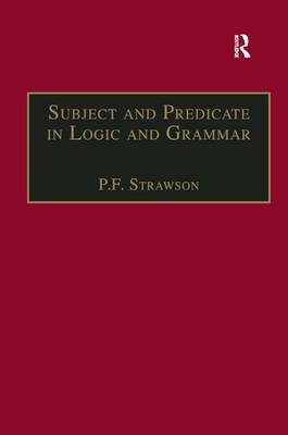 Subject and Predicate in Logic and Grammar by P.F. Strawson