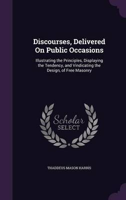 Discourses, Delivered on Public Occasions by Thaddeus Mason Harris