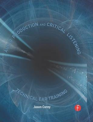 Audio Production and Critical Listening by Jason Andrew Corey image