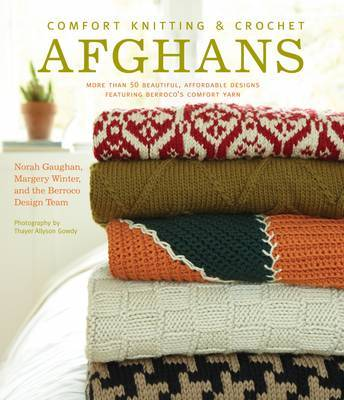 Comfort Knitting and Crochet: Afghans- More than 50 Beautiful Des by Norah Gaughan