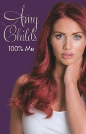 Amy Childs - 100% Me by Amy Childs
